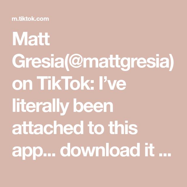 Matt Gresia Mattgresia On Tiktok I Ve Literally Been Attached To This App Download It For Free In My Bio Lifehack P Matt Things To Know Life Hacks