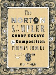 The norton sampler short essays for composition (eighth edition) [eb….