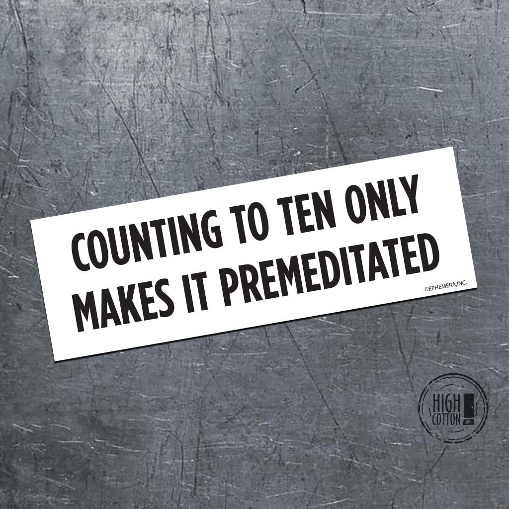 Counting to ten only makes it premeditated - bumper magnet