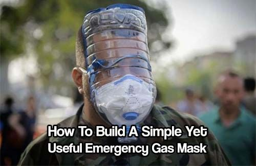 How Hacks To Mask Emergency Survival Amazing Life Gas Build An