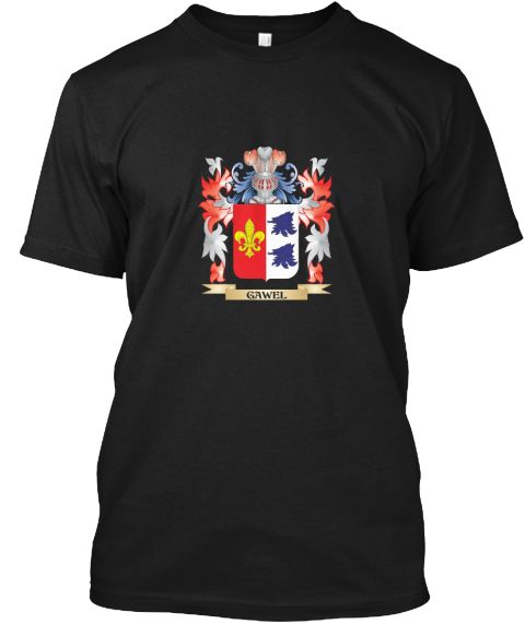 Gawel Coat Of Arms   Family Crest Black T-Shirt Front - This is the perfect gift for someone who loves Gawel. Thank you for visiting my page (Related terms: Gawel,Gawel coat of arms,Coat or Arms,Family Crest,Tartan,Gawel surname,Heraldry,Family Reunion,Gawe ...)