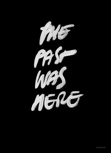 The Past Was Here