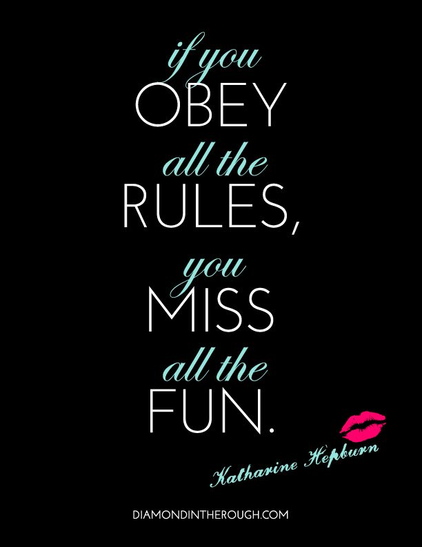 """""""If you obey all the rules, you miss all the fun."""" -Katharine Hepburn #30DaysOfOriginality"""