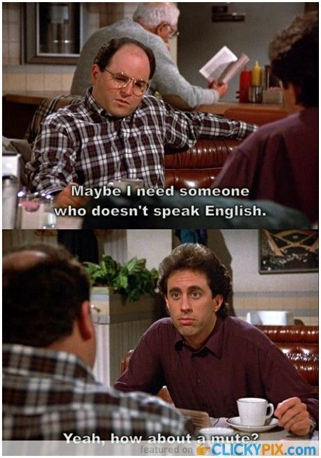 Seinfeld Show Quotes Seinfeld quote - Georg...