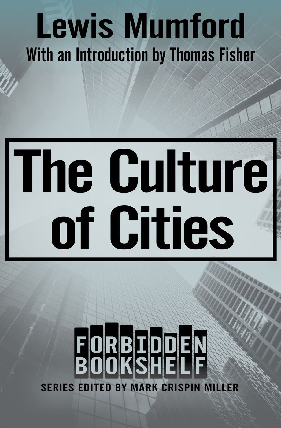 The Culture of Cities By Mark Crispin Miller & Lewis Mumford