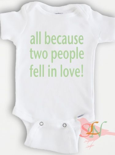 6203834a7 Funny baby Onesie Bodysuit - Baby Boy or Girl Clothing - all because two  people fell in love - Sizes Newborn to 12 Months