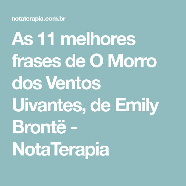 As 11 Melhores Frases De O Morro Dos Ventos Uivantes De Emily