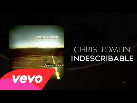 Chris Tomlin - Indescribable (Lyrics And Chords) - YouTube ...