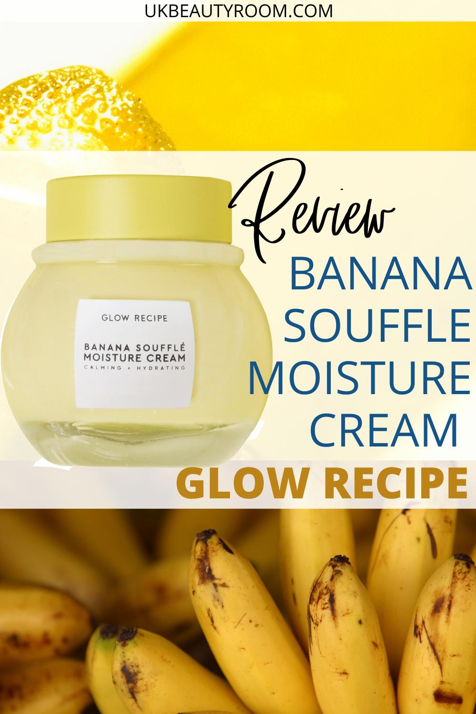 A Review of the Glow Recipe Banana Soufflé Moisture Cream