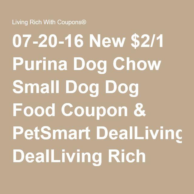 New 2 1 Purina Dog Chow Small Dog Dog Food Coupon Petsmart Deal Purina Dog Chow Dog Food Recipes Food Coupon