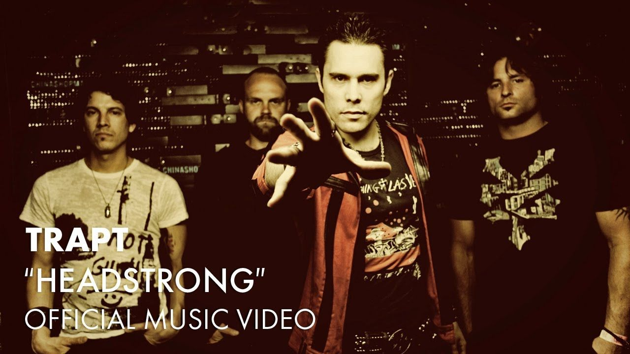 Trapt - Headstrong (Official Music Video).....I really didnt think I ...