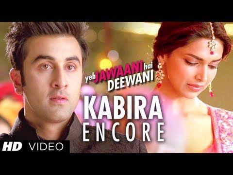 Kabira Encore Song Yeh Jawaani Hai Deewani Ranbir Kapoor Deepika Padukone Songs Bollywood Music Videos Bollywood Music