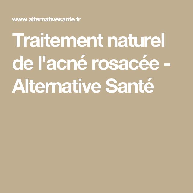 ec4d643b21e8 Traitement naturel de l acné rosacée - Alternative Santé   Astuces ...