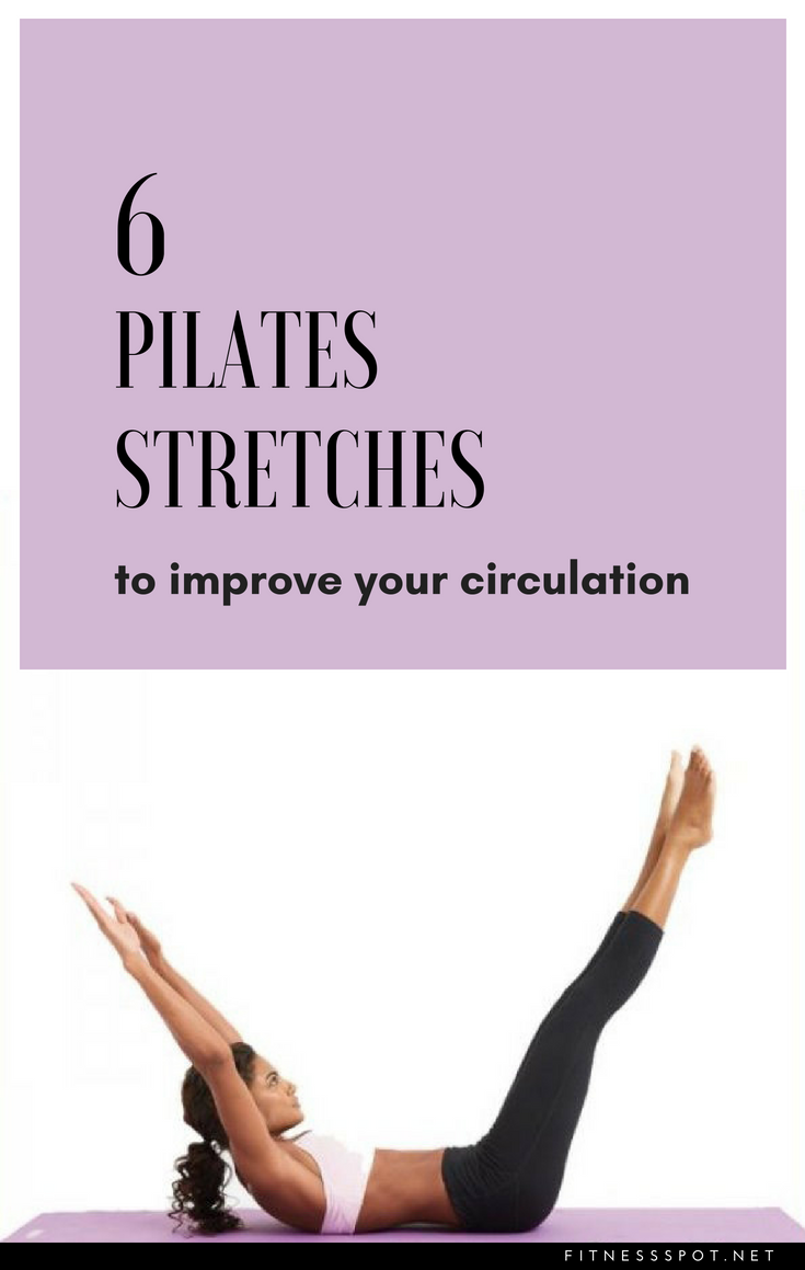30 Pilates Stretches To Improve Your Circulation - FitnessSpot.net