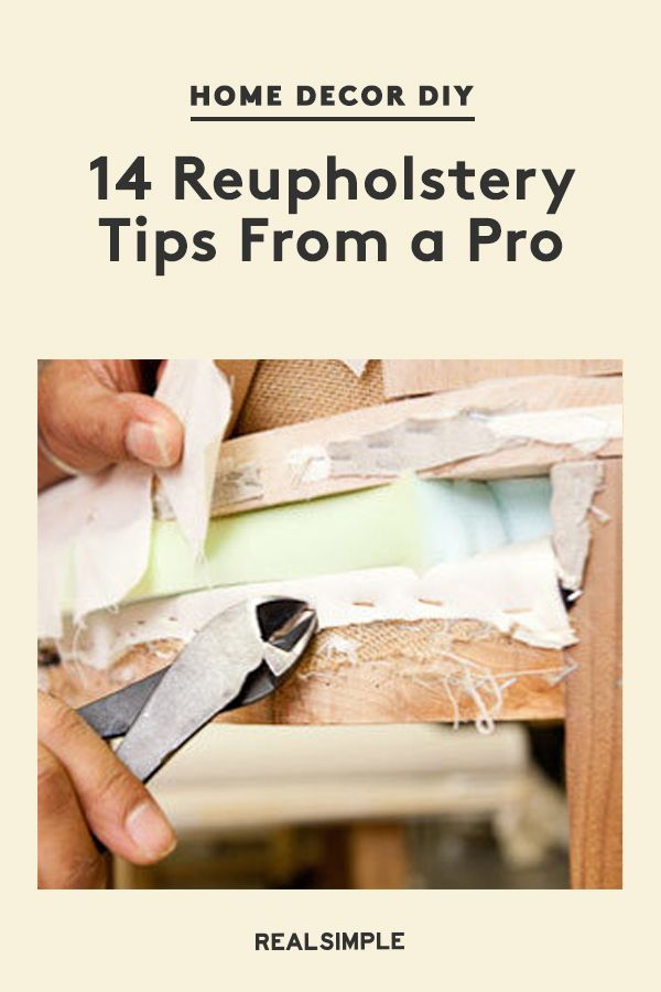 14 Reupholstery Tips From a Pro | Learn how to reupholster a piece of furniture with these professional tips with step-by-step directions to reupholstering any home decor item in your home. Click here for the full article and more home improvement DIYs. #decorideas #realsimple #homedecor #easyhomeDIY