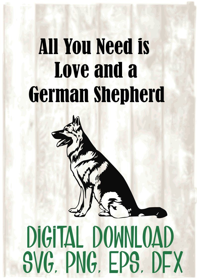 Download All You Need is Love and a German Shepherd SVG, PNG, EPS ...