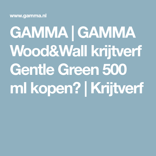 GAMMA | GAMMA Wood&Wall krijtverf Gentle Green 500 ml kopen ...