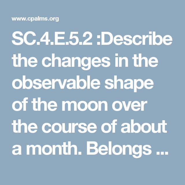 What Causes the Phases of the Moon? SC 4 E 5 2 :Describe the