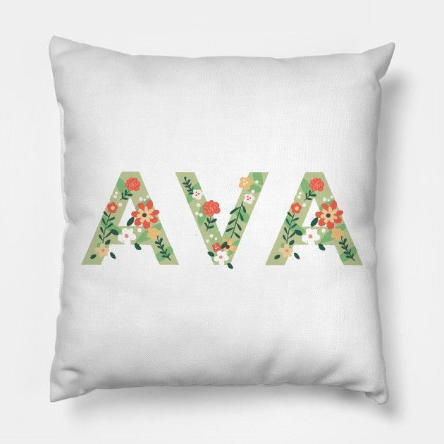 Female Names | Floral Series : Ava Pillow.  #college #university #dormdecor #dorm #collegelife #universitylife #student #teen  #bedroom #livingroom #homedecor #apartment #decor #newlywed #couple  #throwpillow #pillows #hugs #cushion #bedroom #sofa #livingroom #withwords  #bigpillow #floorpillow #gifts  #redbubble #teepublic #floral #flower #newlywedbedroom Female Names | Floral Series : Ava Pillow.  #college #university #dormdecor #dorm #collegelife #universitylife #student #teen  #bedroom #livi #newlywedbedroom