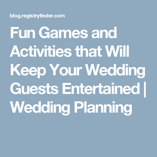 Fun Games and Activities that Will Keep Your Wedding Guests Entertained | Wedding Planning