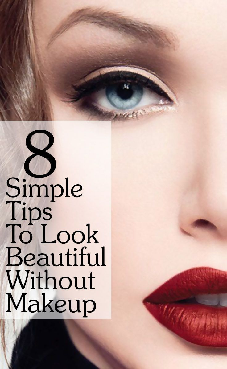 How To Look Beautiful Without Makeup - 8 Simple Natural Tips