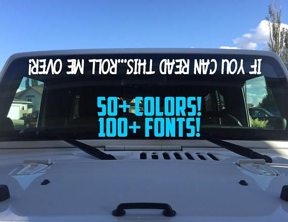 If you can read this roll me over jeep windshield decal for women custom jeep