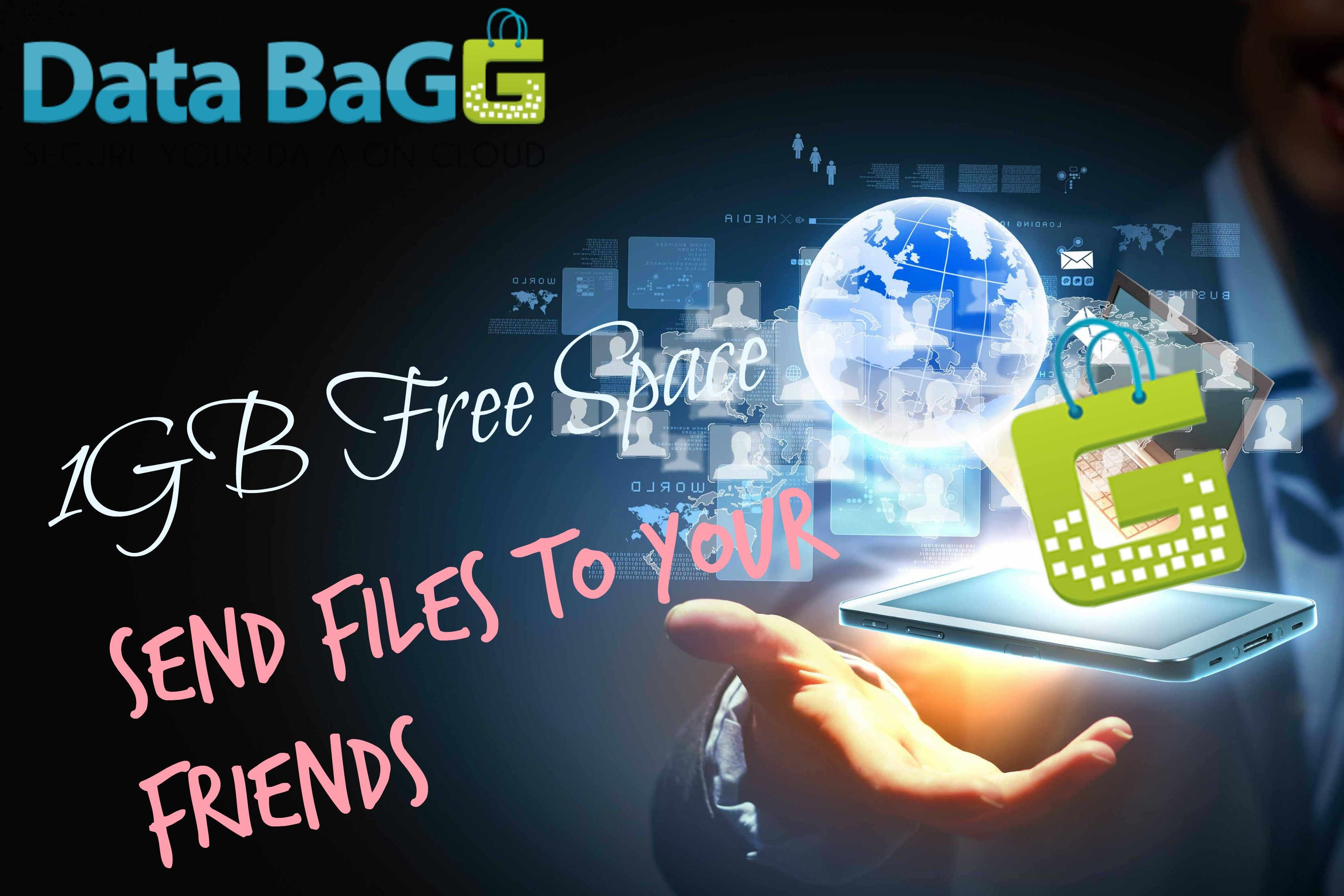 Send your loved ones up to 1GB file for free ! Data