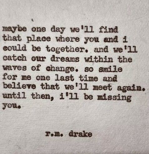 I Will Always Love You Quotes For Him Amazing One Day Baby ♡ Quotes Rm Drake Words Pinterest Poetry