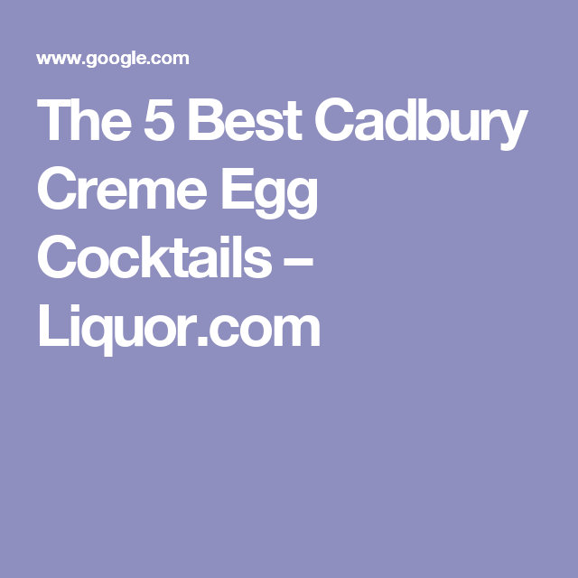 The 5 Best Cadbury Creme Egg Cocktails