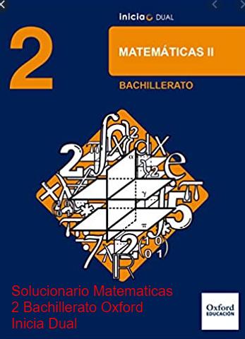 Solucionario Matematicas 2 Bachillerato Oxford Inicia Dual Pdf En 2021 Bachillerato Matematicas Oxford