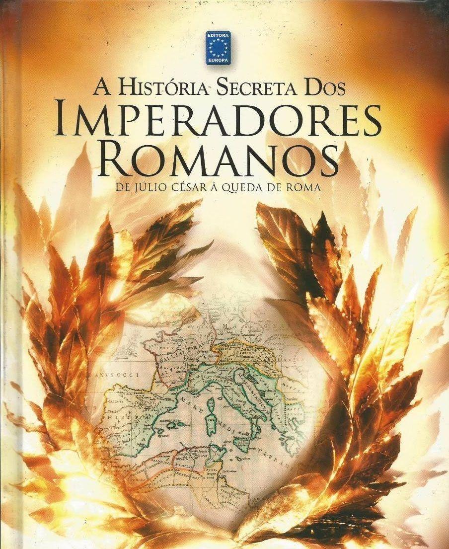 1 1 A Historia Secreta Dos Imperadores De Roma Augusto Cezar
