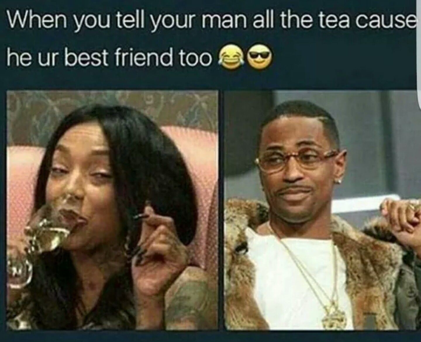 When You Tell Your Man All The Tea Cause He Your Best Friend Too Marriage Memes Funny Relationship Memes Relationship Memes