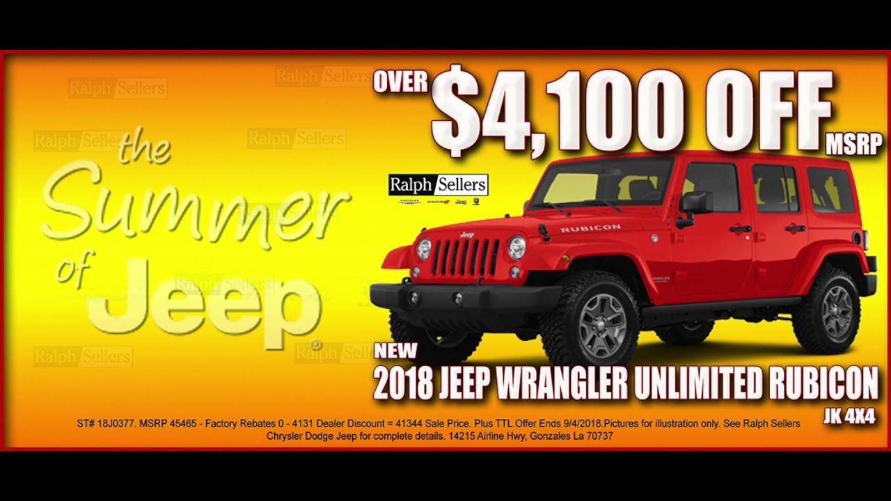The Summer Of Jeep At Ralph Sellers Chrysler Dodge Jeep Ram In Gonzales Chrysler Dodge Jeep Jeep Chrysler
