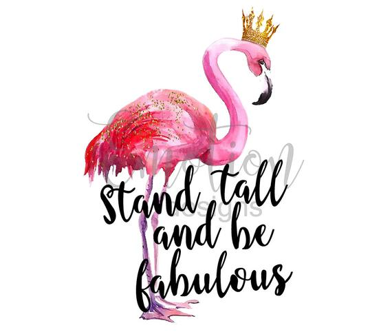7bd3be8dbfc4f Stand tall and be fabulous flamingo clipart, instant download ...
