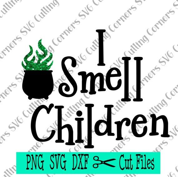 I Smell Children Digital Download Cut File, Halloween Cut File, Halloween Silhouette file #programingsoftware