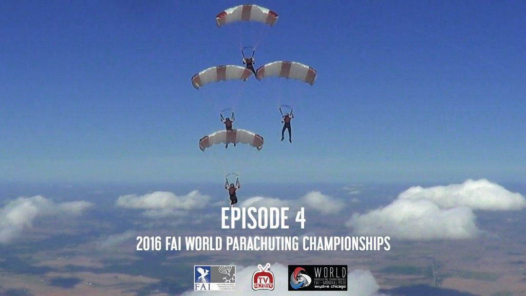 Episode 04 2016 Fai World Parachuting Championships Mondial Paragear Wpc2016 Fai Uspa Skydivetv Skydivechicago Skydi World Skydiving Skydive Chicago
