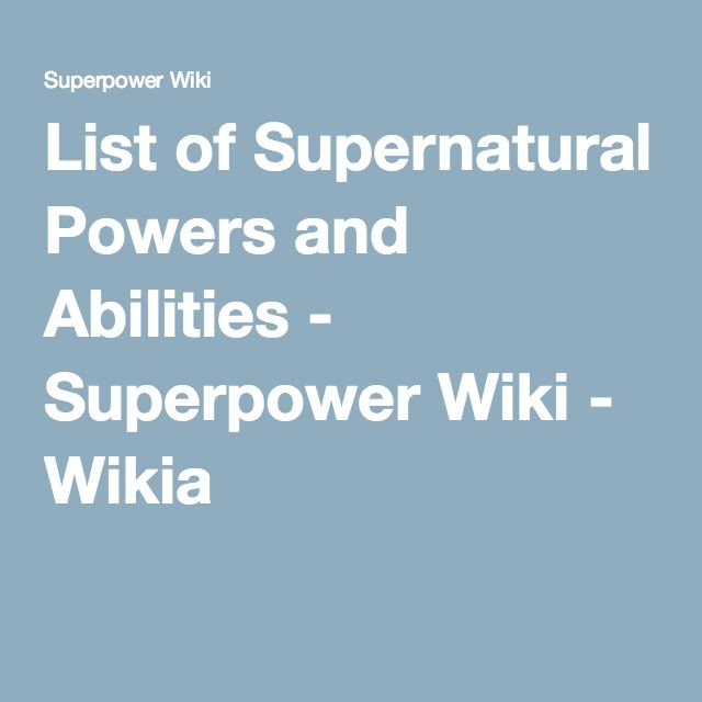 List of Supernatural Powers and Abilities | story