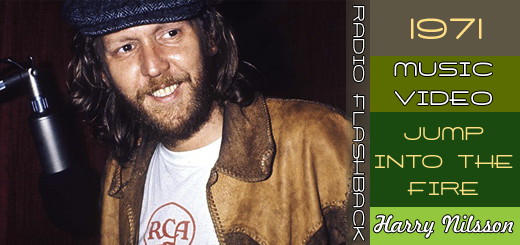 "1971 Radio Flashback Harry Nilsson ""Jump Into The Fire"