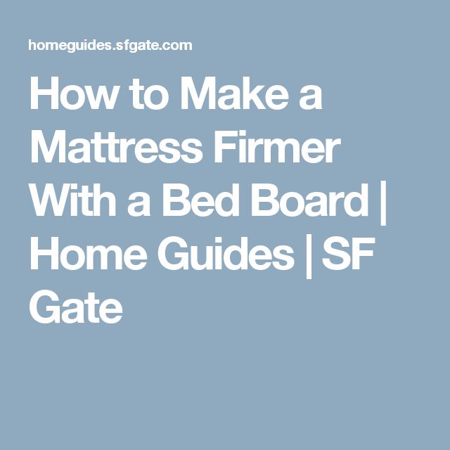 How to Make a Mattress Firmer With a Bed Board Sngar och Hem