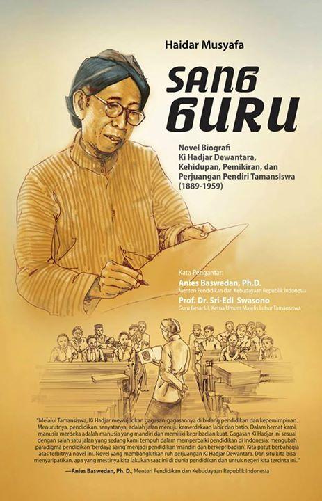 Sang Guru Novel Biografi Ki Hajar Dewantara Kehidupan Pemikiran Dan Perjuangan Pendiri Tamansiswa 1889 1959 Novel Buku Sejarah Sejarah Dunia