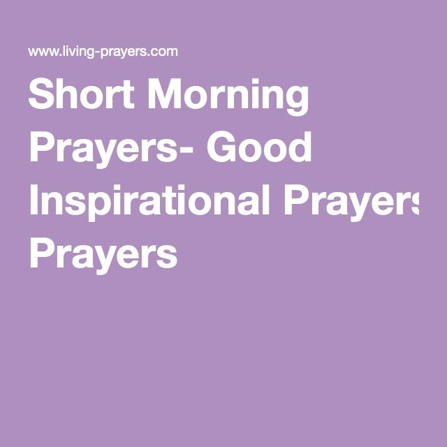 Inspirational Prayer Quotes: Short Morning Prayers- Good Inspirational Prayers