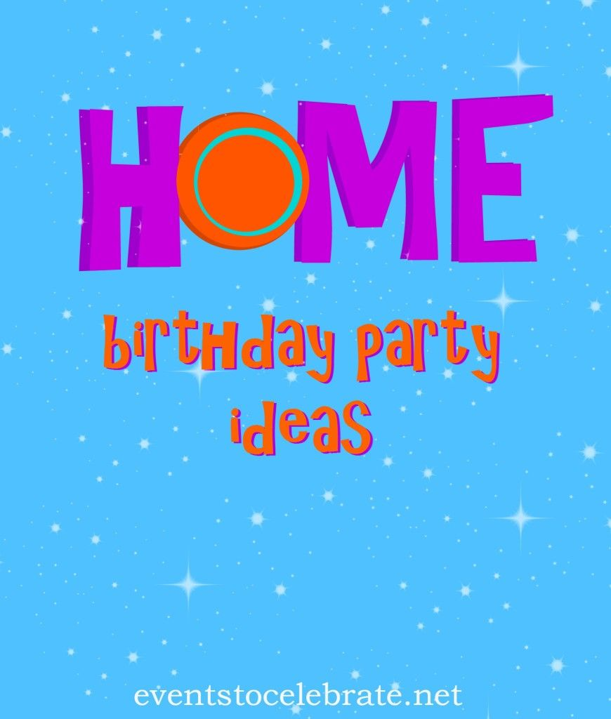 Dreamworks Home Birthday Party Ideas Crafts Decor Food Games