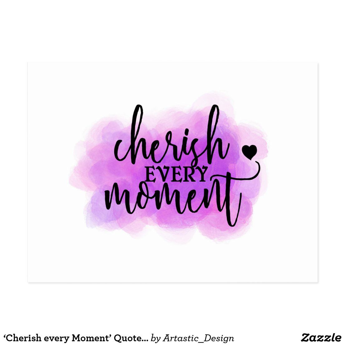 Cherish Every Moment Quote Postcard Zazzle Co Uk Moments Quotes Bff Quotes True Friendships Cherish Every Moment