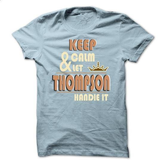 Keep Calm And Let TTHOMPSON Handle it TA001 - personalized t shirts #movie t shirts #cool tee shirts