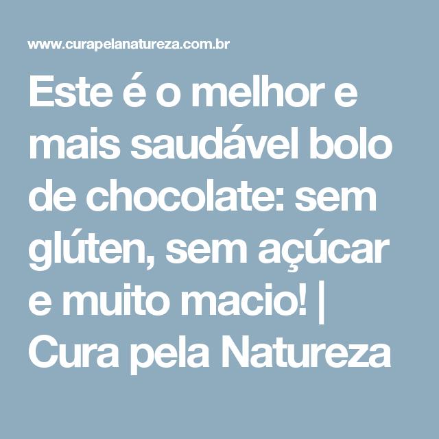Este é o melhor e mais saudável bolo de chocolate: sem glúten, sem açúcar e muito macio! | Cura pela Natureza