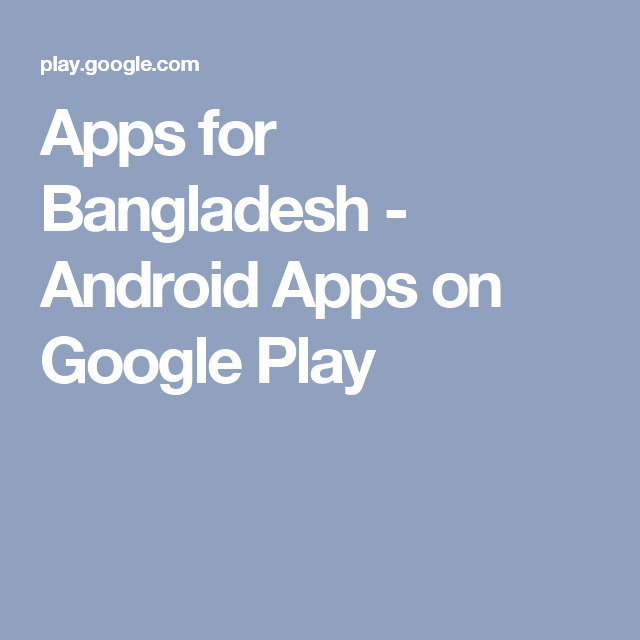 Apps for Bangladesh Android Apps on Google Play App