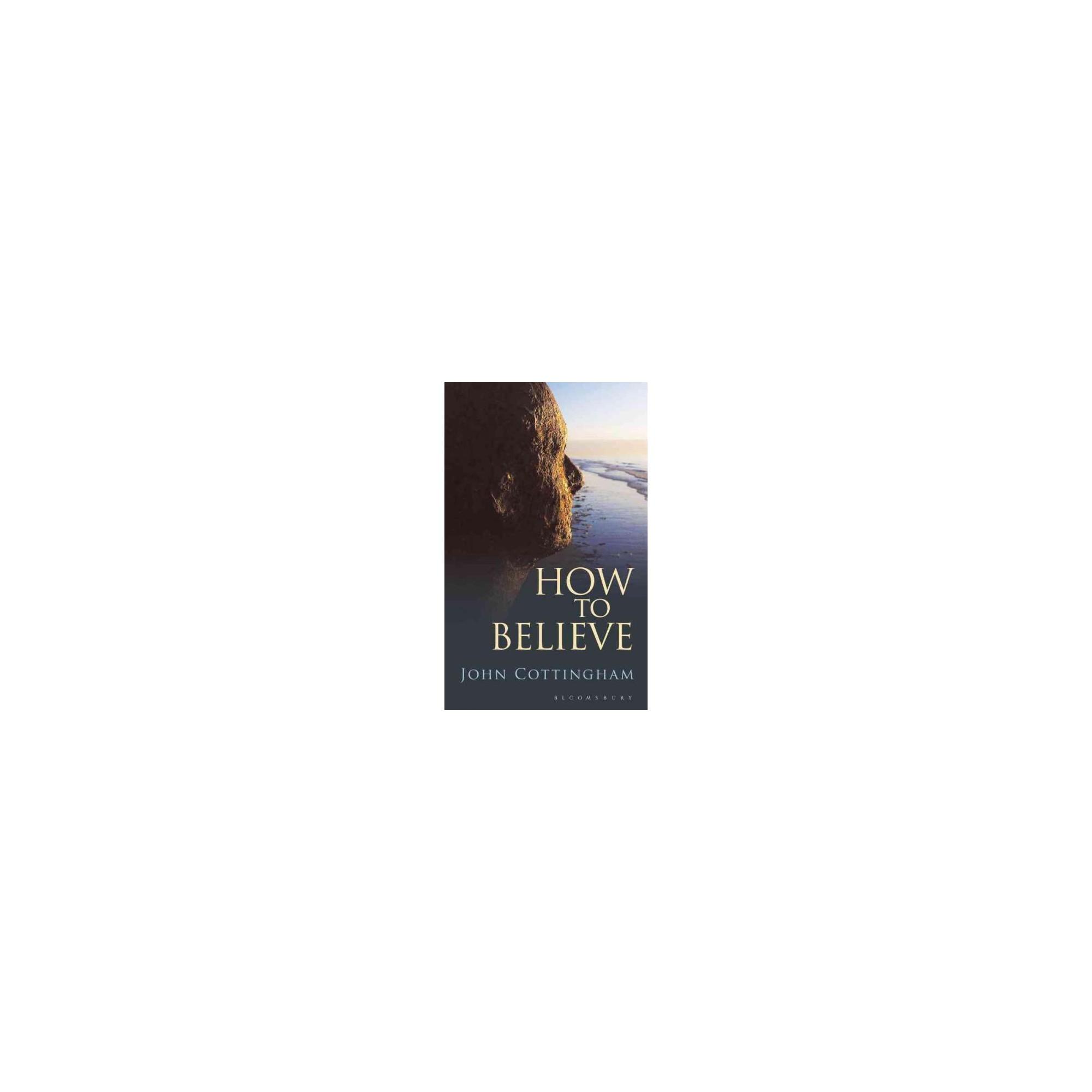 How to Believe (Hardcover) (John Cottingham)