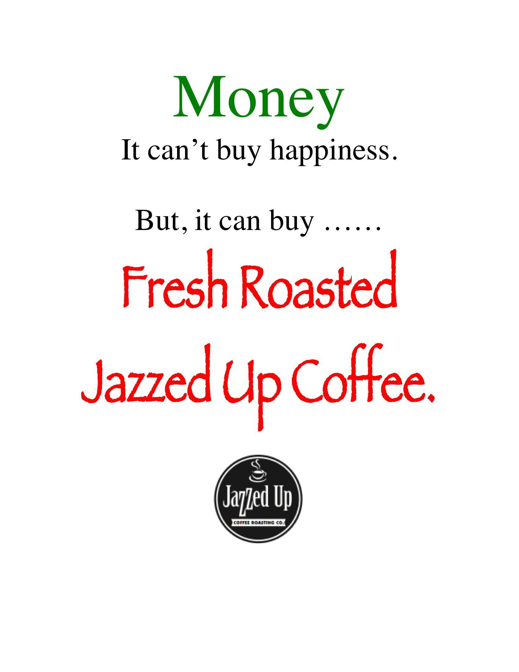 Fresh Roasted Coffee. YUMMY!