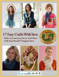 Yarn Crafts for the Rest of Us: New @Lion Brand  + FaveCrafts eBook