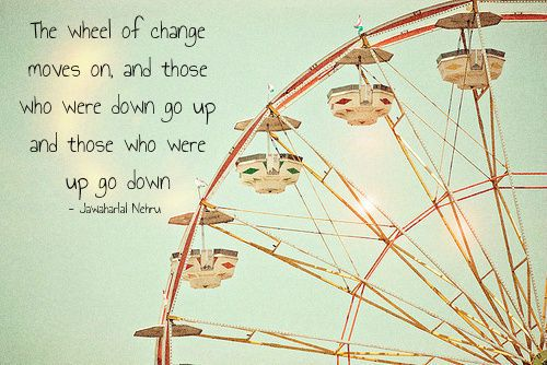 Wheel Of Change Quotes Quotes Ferris Wheel Life Quotes
